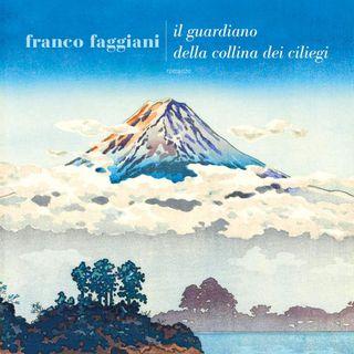 """Franco Faggiani """"Il guardiano della collina dei ciliegi"""""""