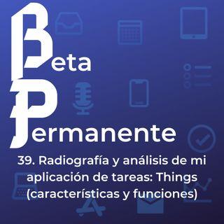 BP39 - Radiografía y análisis de mi aplicación de tareas- Things (características y funciones)