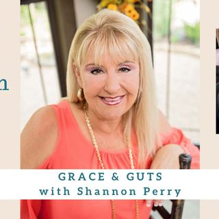 1902 My Strength Is My Story with Shannon Perry, Grace & Guts