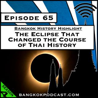 The Eclipse That Changed the Course of Thai History [S4.E65]