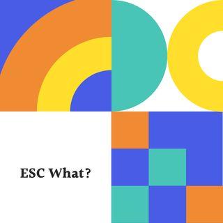 ESC What?