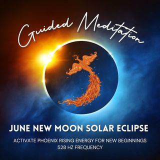 June New Moon Solar Eclipse Guided Meditation