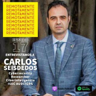 17 - Entrevistamos a Carlos Seisdedos, investigador en ciberseguridad especializado en OSINT y ciberinteligencia.