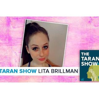 The Taran Show 10 | Lita Brillman Interview