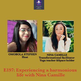 E197: Experiencing A Harmonious Living With Nina Camille