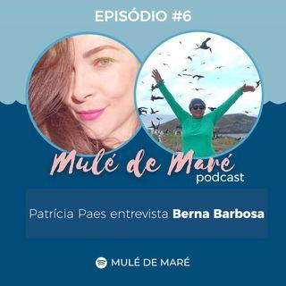 #06 - Solidão - com a monitora ambiental Berna Barbosa e participação de Tamara Klink