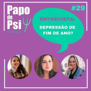 #29 Papo de Psi Entrevista - Depressão de Fim de Ano?