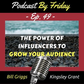 PBF049: The Power of Influencers To Grow Your Audience