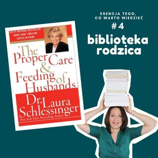 #4 - streszczenie - The Proper Care and Feeding of Husbands - Laura Schlessinger
