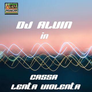 DJ Alvin - Cassa Lenta Violenta