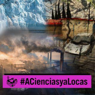 Cambio climático: irreversible y extremo (A CIENCIAS Y A LOCAS - CARNE CRUDA #928)