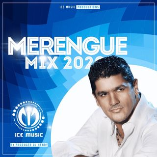 Merengue Mix 2020 by Dj Henry (ICEMP)