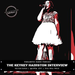 The Keykey Hairston Interview.
