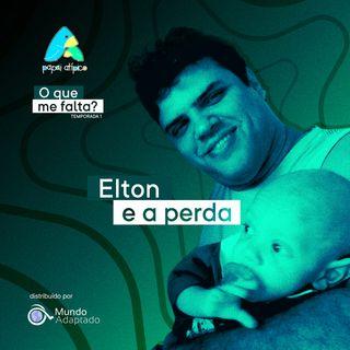 Episódio 03 - Elton e a perda