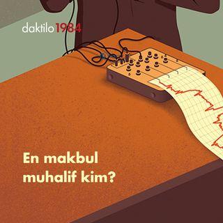 En makbul muhalif kim? | Çavuşesku'nun Termometresi #14