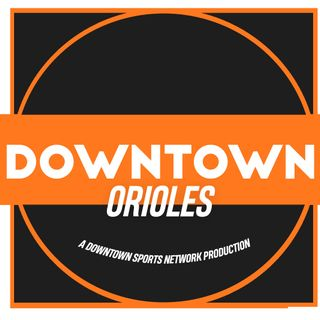 Downtown Orioles Podcast