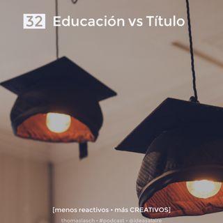 32 Educación vs Título