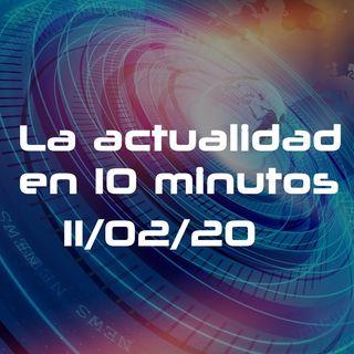La actualidad en 10 minutos - 2 (11/02/20)