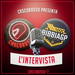 L'intervista #3: Cascorosso ospita BibbiaGP!
