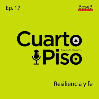 Resiliencia y fe | Ep. 17