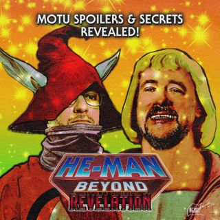 339: He-Man Beyond - Revelation w/Kevin Smith and Griffin Newman