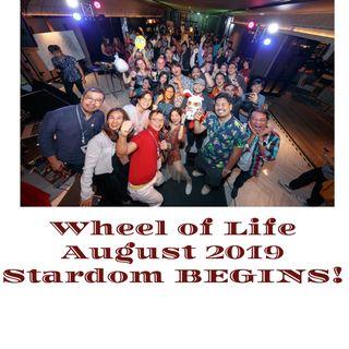 Wheel of Life: August 2019 - Stardom Begins!