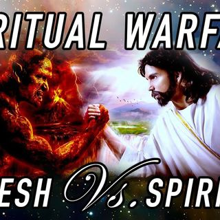 SPIRITUAL WARFARE SPIRIT VS SOUL