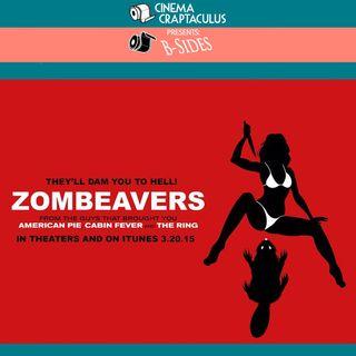 "Presents B-Sides 12: ""Zombeavers"""