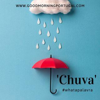 Good Morning Portugal! What a Palavra? 'Chuva'
