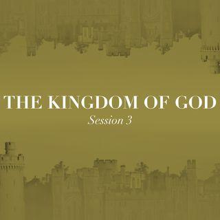 The Kingdom of God - Session 3