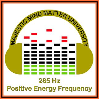 285 Hz - Positive Energy Frequency