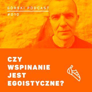 #010 8a.pl - Jacek Jurkowski - Czy wspinanie jest egoistyczne?