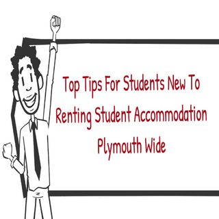 Top Tips For Students New To Renting Student Accommodation Plymouth Wide