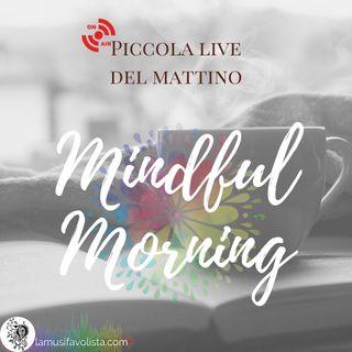 ⭐ Mindful Morning ⭐ Piccolo esercizio del buongiorno