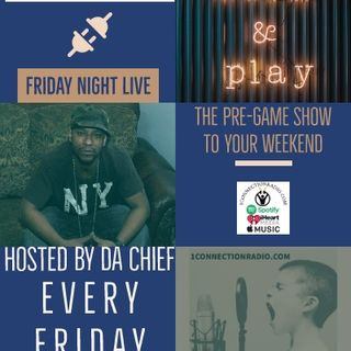 FRIDAY NIGHT LIVE Hosted By Da Chief