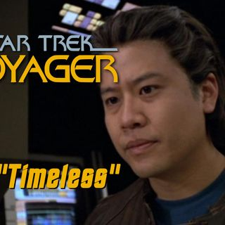 "Season 5, Episode 11 ""Timeless"" (VOY) with Fred Love"