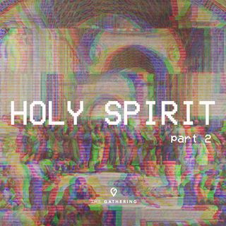Holy Spirit- pt. 2: The Person