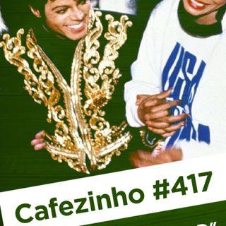Cafezinho 417 – We are the world