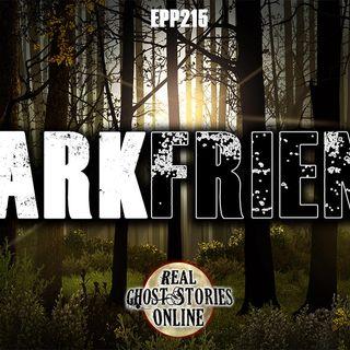 Dark Friends   Haunted, Paranormal, Supernatural