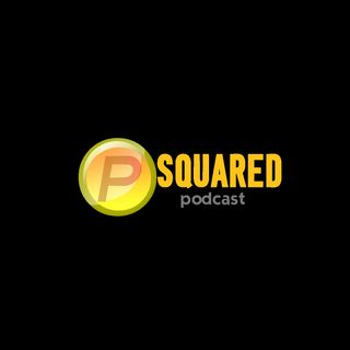 P Squared Podcast Episode #20 - Not Kevin Hart's Cousin!!!
