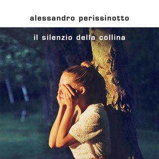 """Alessandro Perissinotto """"Il silenzio della collina"""""""