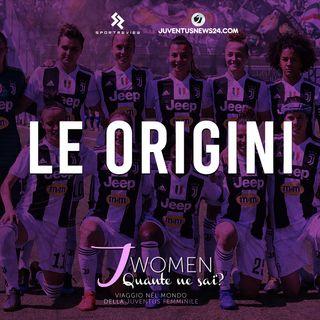 """LE ORIGINI DELLA JUVENTUS WOMEN   Ep. 1 - """"J Women: quante ne sai?"""" - Juventus News 24"""