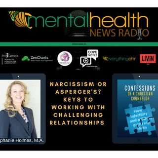 Narcissism or Asperger's? Keys to Working with Challenging Relationships