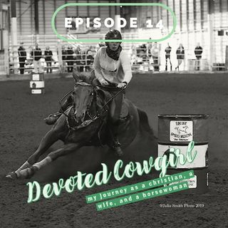 Episode 14: It's Just Another Barrel Race