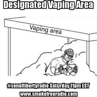 #sonoflibertyradio - Designated Vaping Area