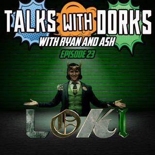 TALKS WITH DORKS EP.23 (LOKI)