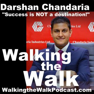 "018 Darshan Chandaria––""Success is NOT a destination!"""