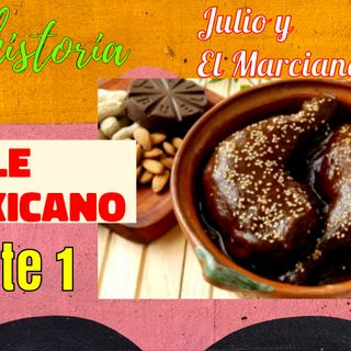 Segmento historico: El mole Mexicano 1