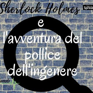 Sherlock Holmes e l'avventura del pollice dell'ingegnere