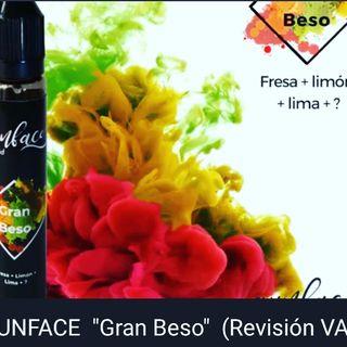 """GUNFACE  """"Gran Beso""""  (Revisión VAPEO)"""
